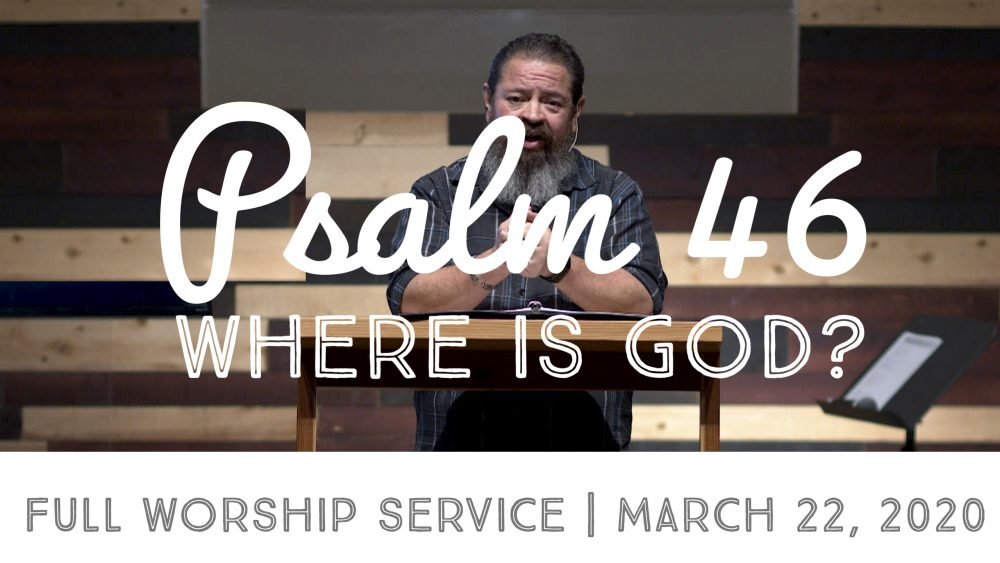 Where is God in a World in Chaos? | Psalm 46 | FULL WORSHIP SERVICE Image