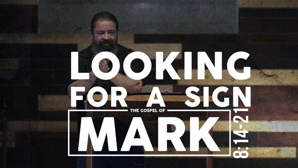 Looking for a Sign | Mark 8:14-21 Image