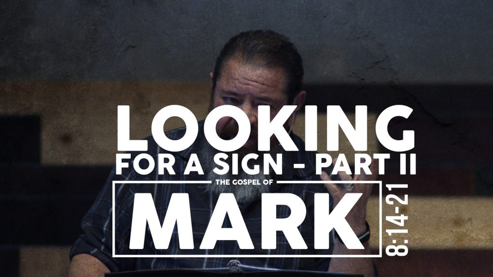 Looking for a Sign | PART 2 | Mark 8:14-21 Image