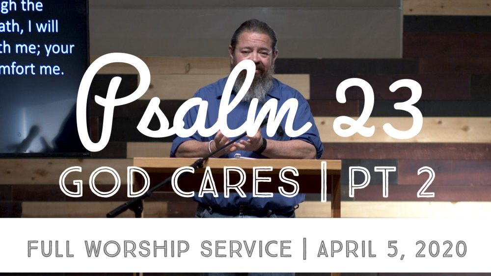 God Cares PART 2 | Psalm 23 | FULL WORSHIP SERVICE Image