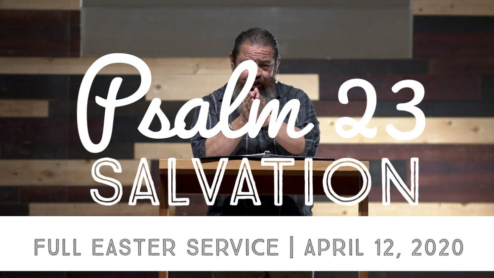 Easter Service 2020 | Psalm 23 | Salvation Image