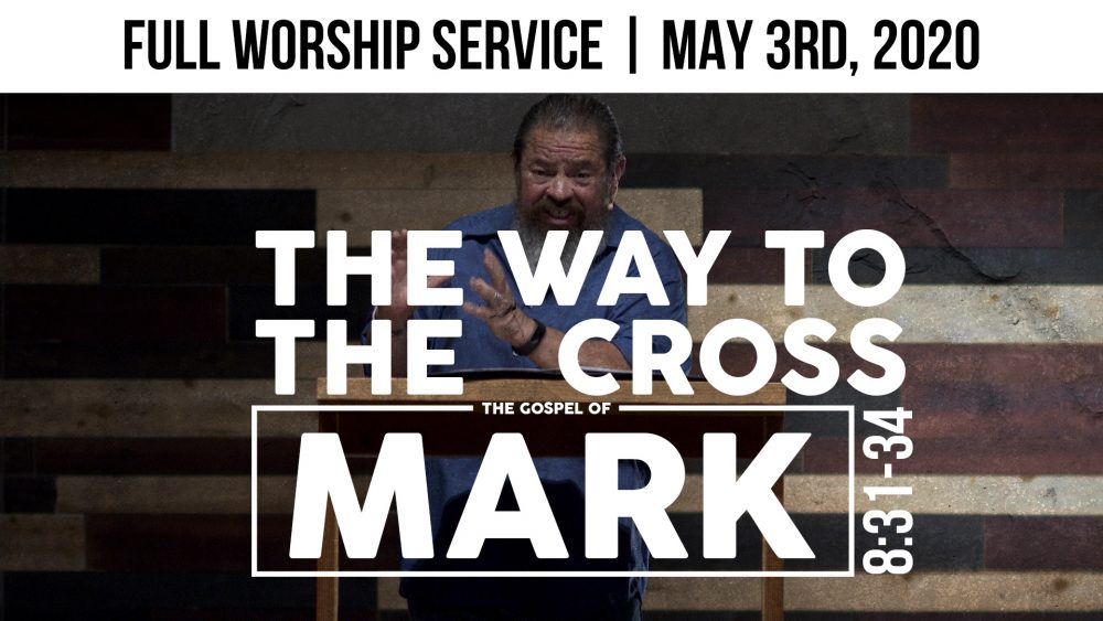 The Way To The Cross | Full Worship Service | Mark 8:31-34 Image