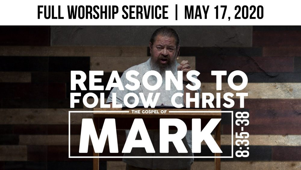 Reasons To Follow Christ | Mark 8:35-38 | Full Worship Service Image
