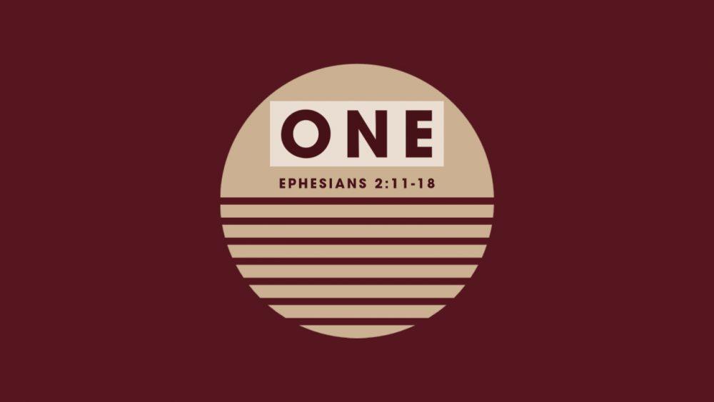 One | True Reconciliation in Jesus Christ | Ephesians 2:11-18 Image