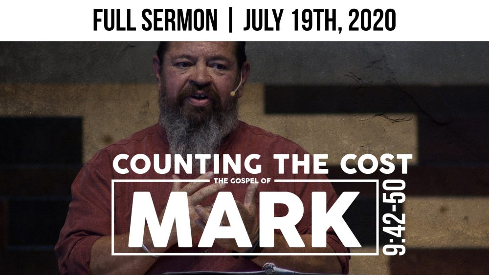 Counting The Cost | Mark 9:42-50 | Full Sermon Image
