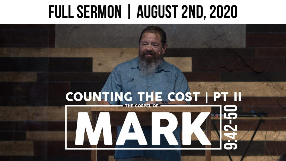 Counting The Cost | PART II | Mark 9:42-50 | Full Sermon Image