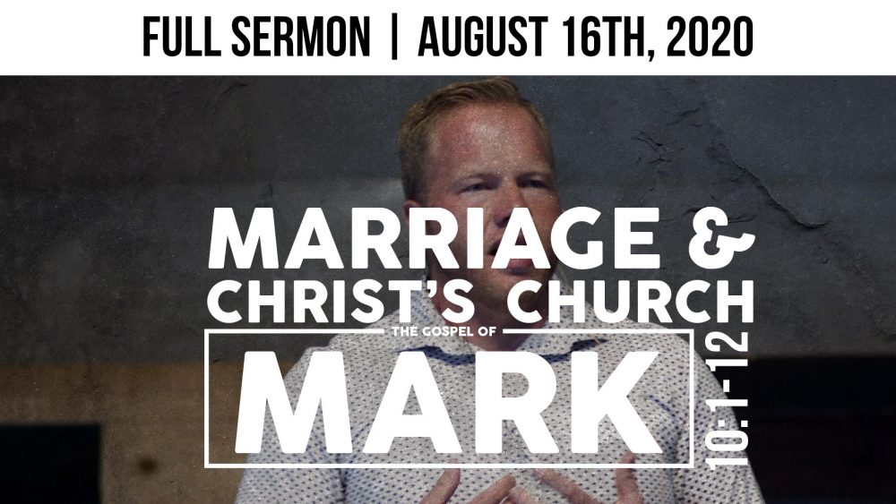Marriage & Christ\'s Church | Mark 10:1-12