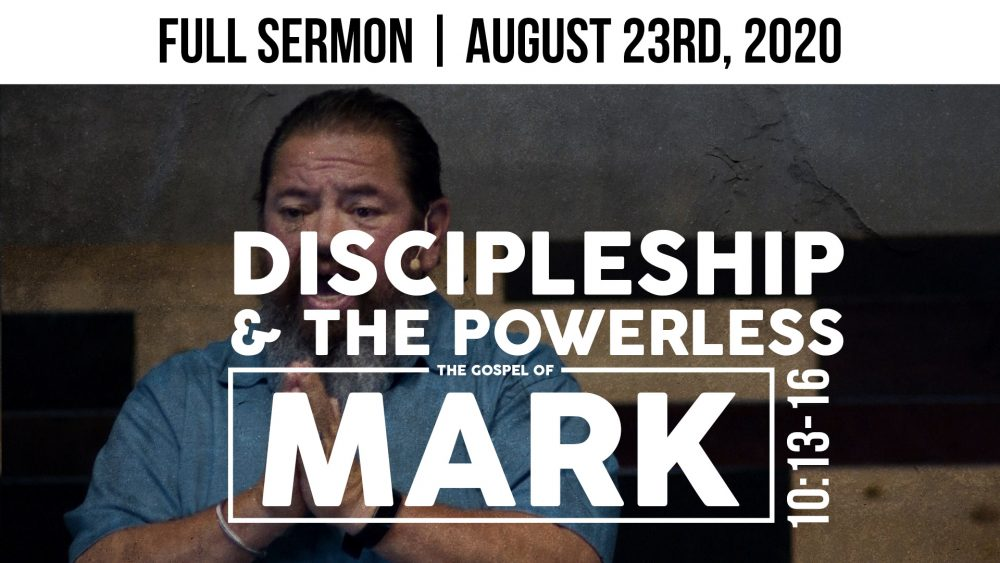Discipleship & The Powerless | Mark 10:13-16 | Expository Sermon Image