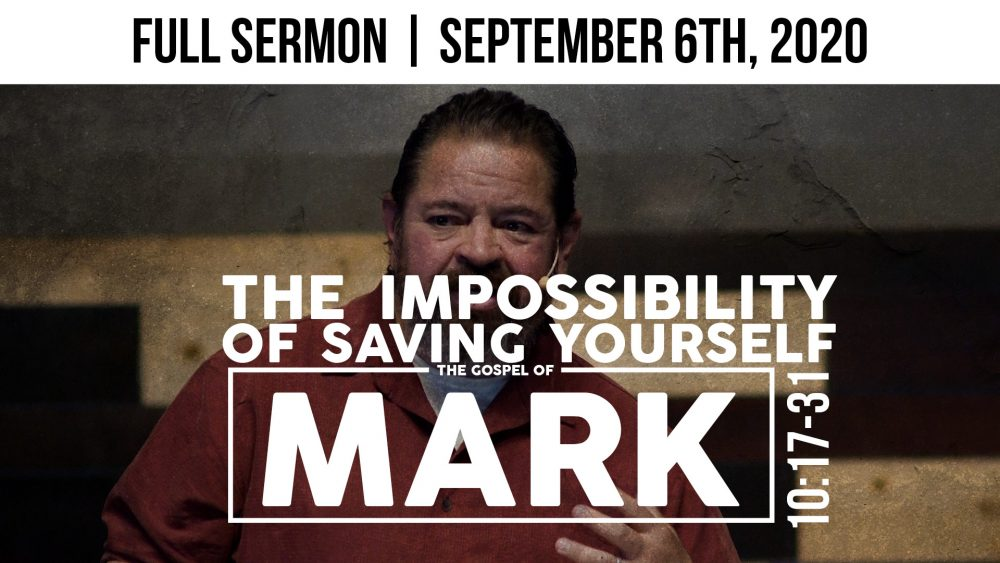 The Impossibility of Saving Yourself | Mark 10:17-31 Image