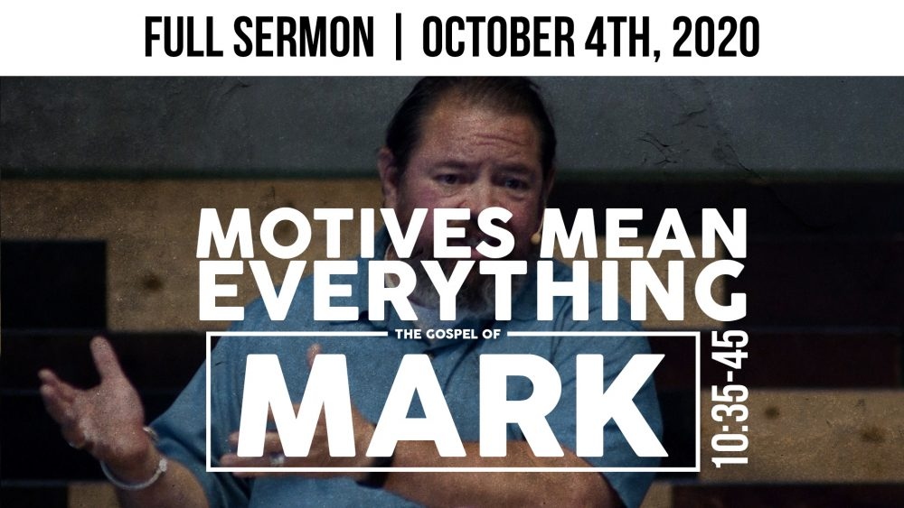 Motives Mean Everything | Mark 10:35-45 | FULL SERMON Image