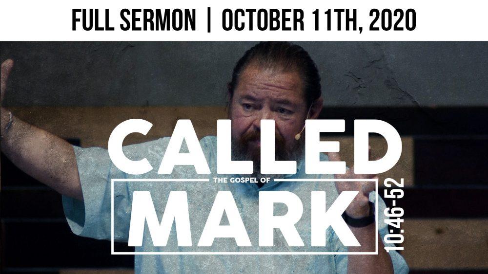 Called | Mark 10:46-52 | FULL SERMON