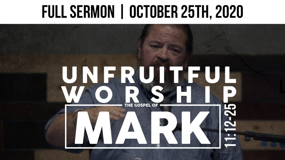 Unfruitful Worship | Mark 11:12-25 Image