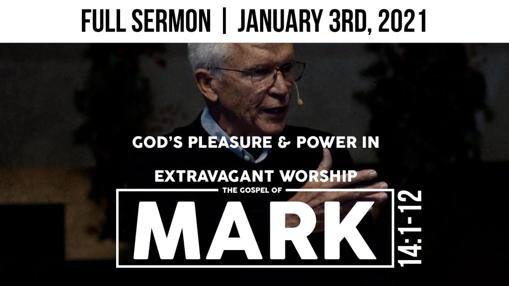 God's Pleasure & Power In Extravagant Worship | Mark 14:1-12 Image