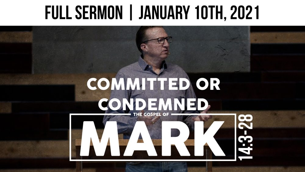 Committed or Condemned | Mark 14:3-28 Image