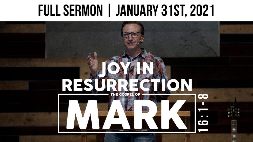 Joy In Resurrection | Mark 16:1-8