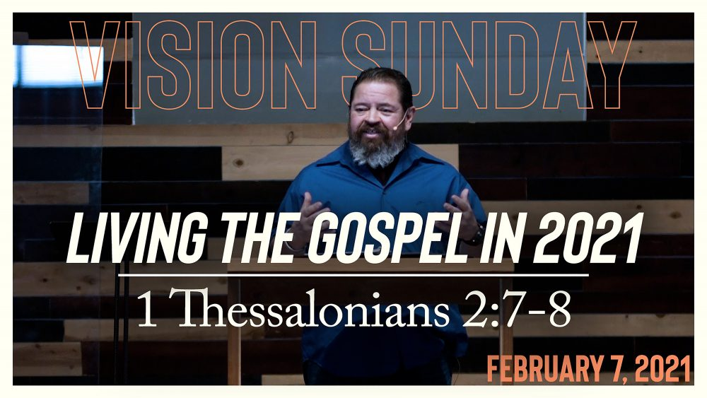 Living The Gospel In 2021 | 1 Thessalonians 2:7-8 Image