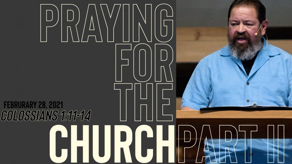 Praying for the Church | Part II | Colossians 1:11-14 Image