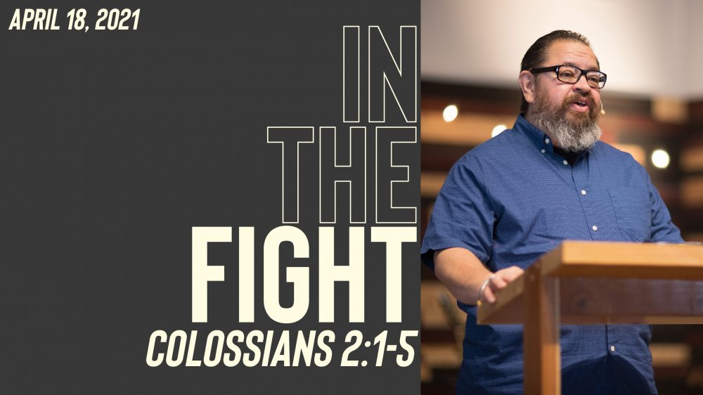 In The Fight Pt. 1 | Colossians 2:1-5 Image